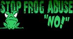 Say No to Frog Abuse