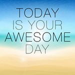 Today is Your Awesome Day