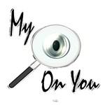 My Eye On You