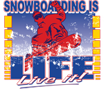 Snowboarding is Life Live it