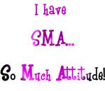 I Have SMA...
