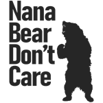 Nana Bear Don't Care