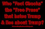 Fact Check the Lying Free Press