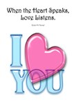 When the heart speaks,