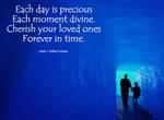 Each day is precious,