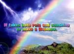 It takes both rain and sunshine