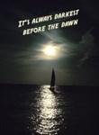 Its always darkest