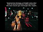 Tomorrow brings a bright new day