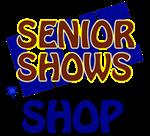 Senior Shows Live SHOP
