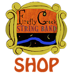 Firefly Creek String Band SHOP