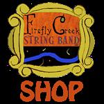 Firefly Creek String Band SHOP