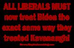 Treat Biden like treated Kavanaugh