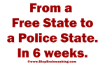 Free State to Police State. In 6 weeks.