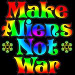 Make Aliens Not War