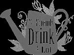 My Friends Drink A Lot