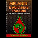 Melanin Is Worth More Than Gold (MIWMTG)