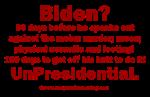 UnPresidential Biden