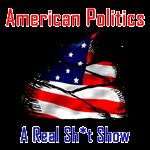 AMERICAN POLITICS IS A SH*T SHOW