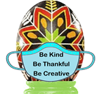 Be kind, be thankful, be creative