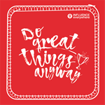 Do Great Things Anyway 2