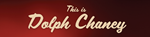 THIS IS DOLPH CHANEY logo - red