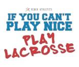 Lacrosse Slogan