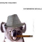 Dolph Chaney GUMSHOE KOALA