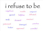 I Refuse to be...