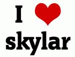 I Love skylar