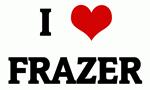 I Love FRAZER