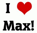 I Love Max!