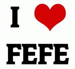 I Love FEFE