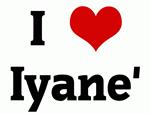 I Love Iyane'