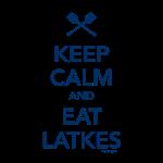 Keep Calm and Eat Latkes