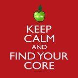 Keep Calm Find Your Core