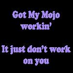Mojo's Working