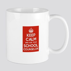Keep Calm and Ask Your School Counselor Mugs
