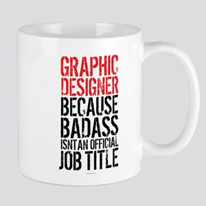 Graphic Designer Badass Job Title Mugs