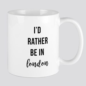 I'd Rather Be In London Mugs