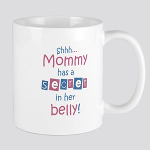 Shhh... Mommy has a secret Mug
