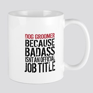Badass Dog Groomer Mugs