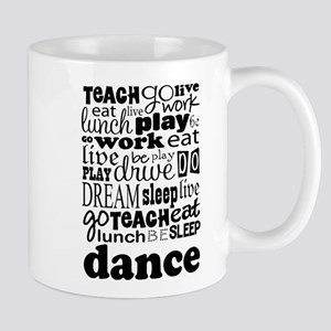 Dance Teacher Quote 11 oz Ceramic Mug