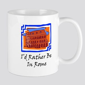 I' Rather Be In Rome2 Mug