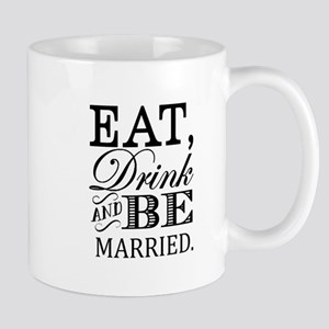 Eat Drink Be Married Mugs