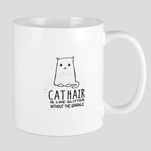 Cat Hair is like Glitter without the sparkle Mugs
