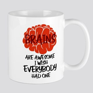 Brains Are Awesome I Wish Everybody Had One Mugs