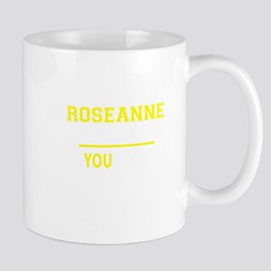 ROSEANNE thing, you wouldn't understand! Mugs