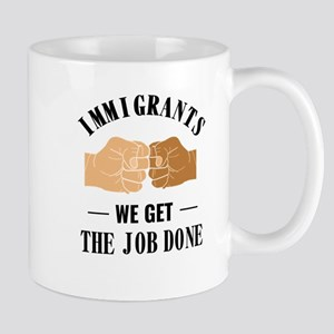 Immigrants Get The Job Done Diversity Designs Mugs