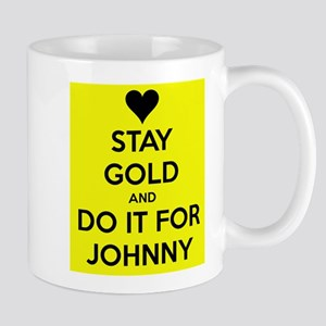 Stay Gold and Do it for Johnny Mug
