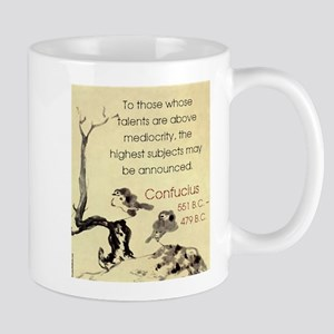 To Those Whose Talents Are Above - Confucius 11 oz